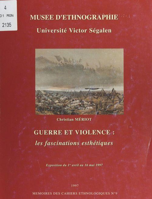 Guerre et violence : les fascinations esthétiques