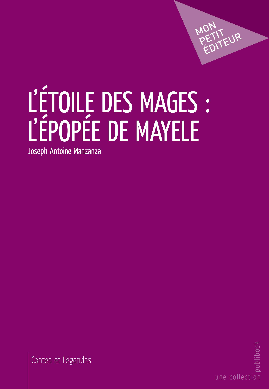 L'étoile des mages : l'épopée de Mayele