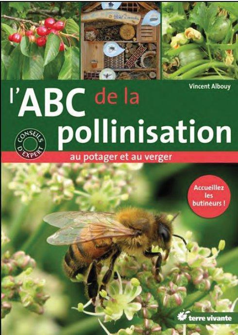 L'Abc De La Pollinisation ; Au Potager Et Au Verger