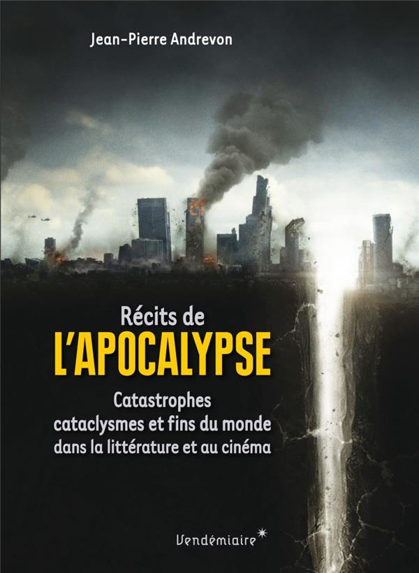 Récits de l'apocalypse, catastrophes, cataclysmes et fins du monde dans la littérature et au cinéma