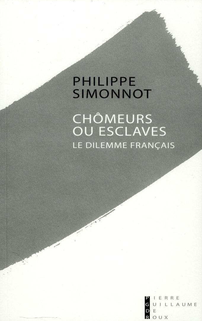 Chômeurs ou esclaves ; le dilemme français