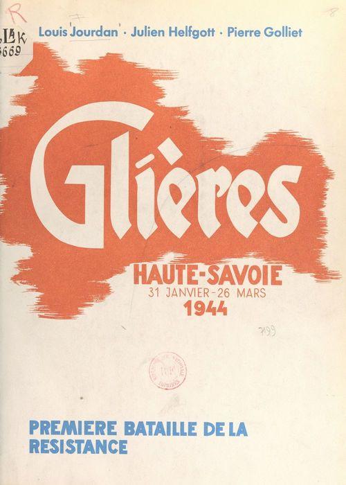 Haute-Savoie, 31 janvier-26 mars 1944  - Pierre Golliet  - Julien Helfgott  - Louis Jourdan