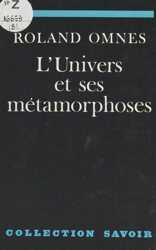 L'univers et ses métamorphoses