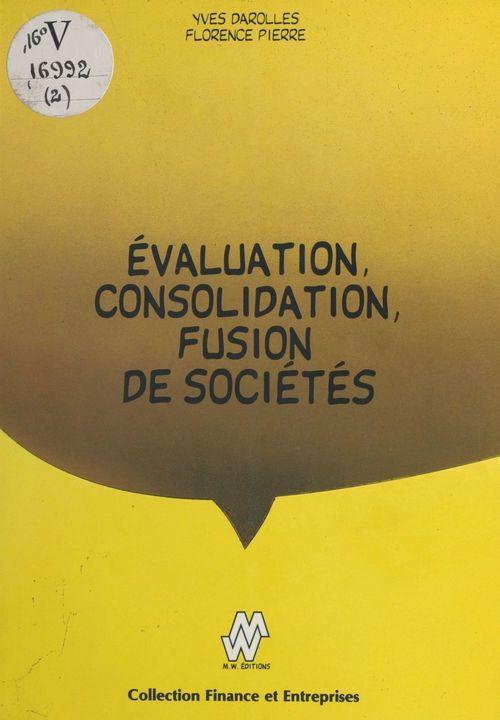 Évaluation, consolidation, fusion de société