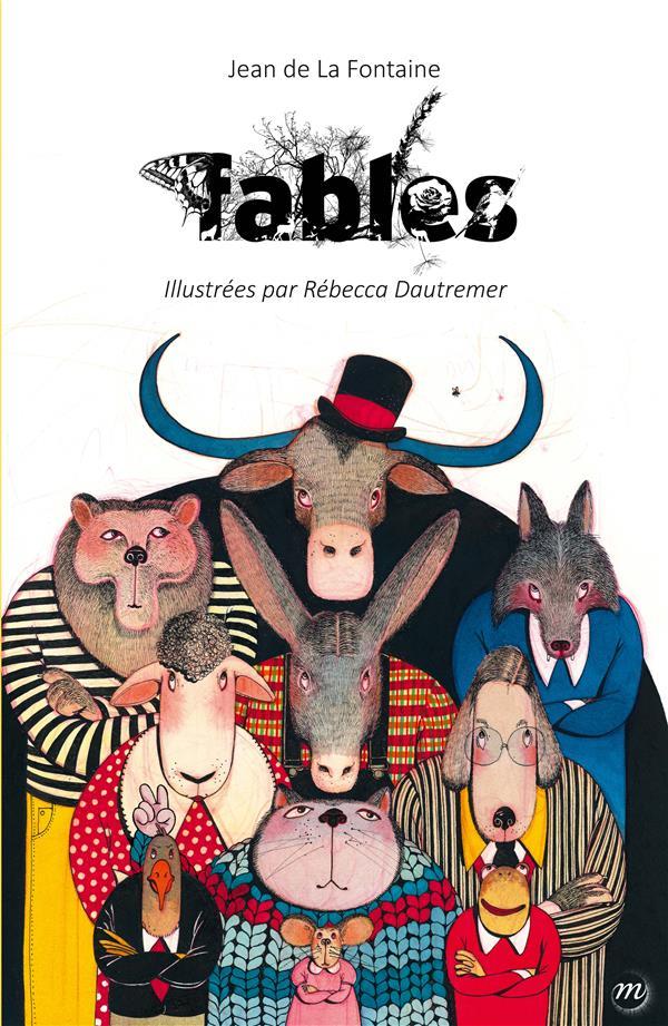 Fables de La Fontaine, illustrées par Rebecca Dautremer