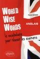 WORLD WISE WORD  -  LE VOCABULAIRE POUR REUSSIR LES EXAMENS