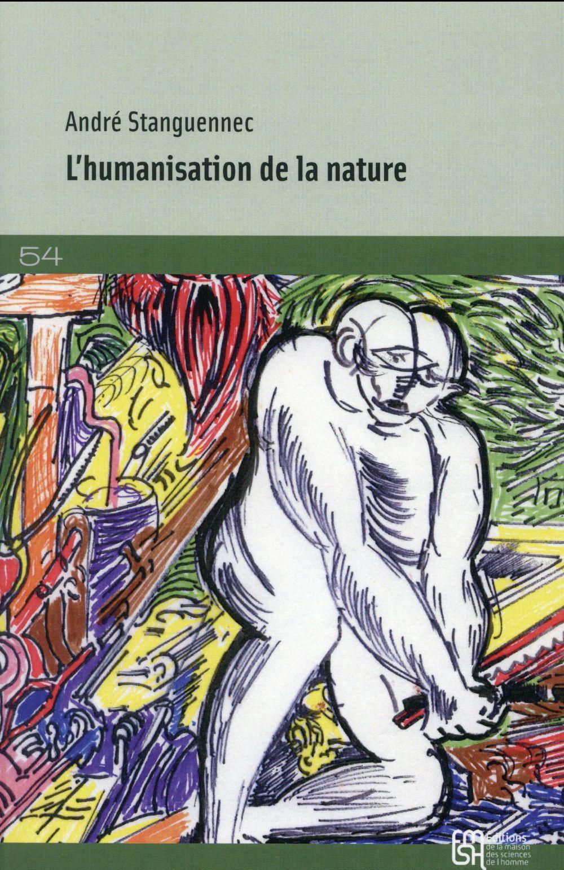 l'humanisation de la nature - les epreuves de l'univers