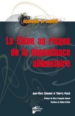 Vente Livre Numérique : La Chine au risque de la dépendance alimentaire  - Thierry Pouch - Jean-Marc Chaumet