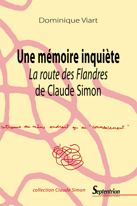 Une mémoire inquiète ; la route des Flandres de Claude Simon