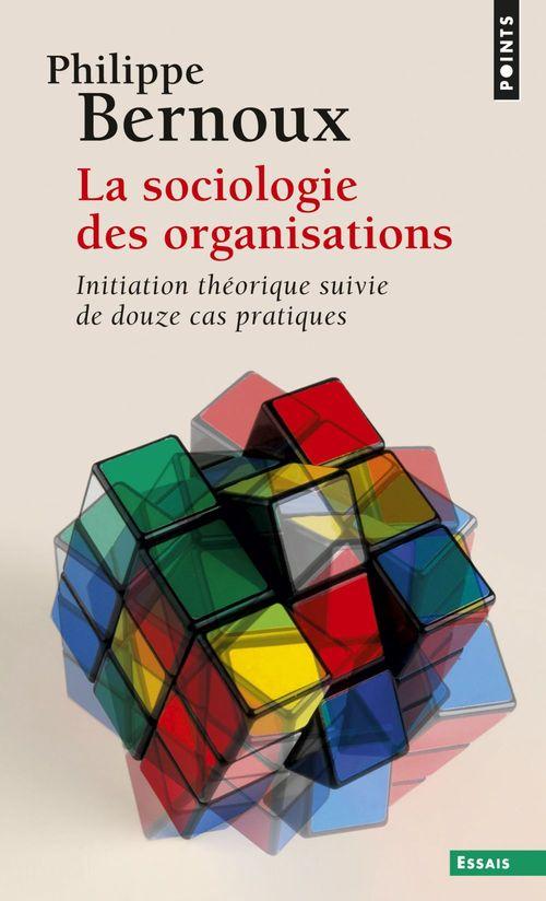 La sociologie des organisations ; initiation