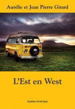 Vente EBooks : L'Est en West  - Jean-Pierre Girard - Aurélie Girard