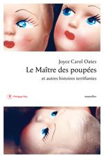 Vente Livre Numérique : Le maître des poupées et autres histoires terrifiantes  - Joyce Carol Oates - Christine Auche