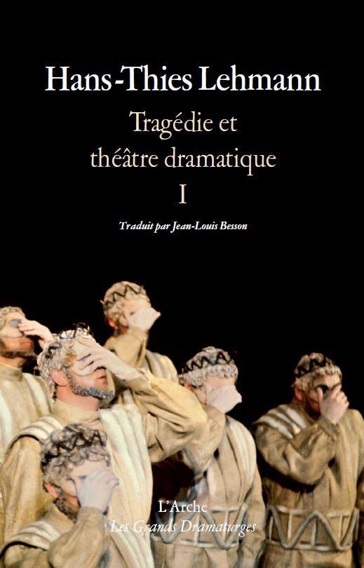 Tragédie et théâtre dramatique t.1