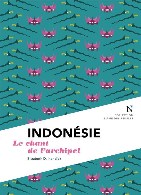 Indonésie ; le chant de l'archipel