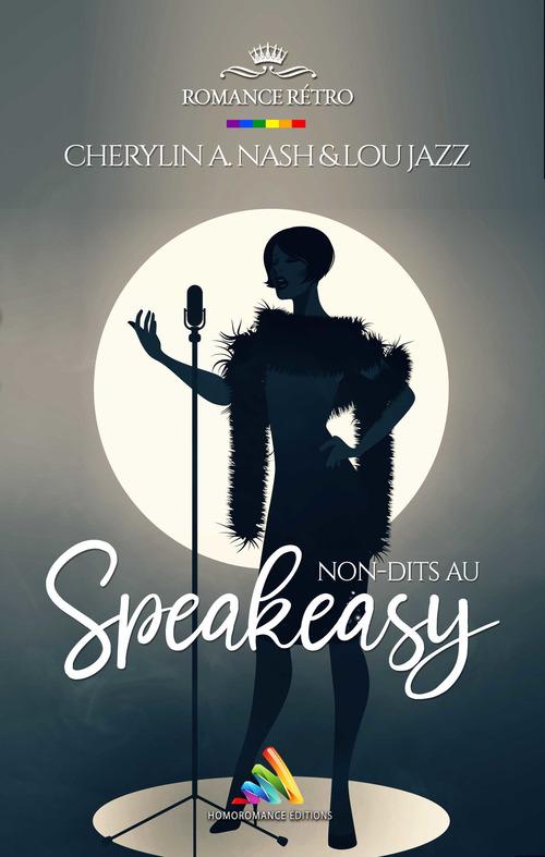 Vente Livre Numérique : Non-dits au Speakeasy  - Lou Jazz  - Cherylin A.Nash
