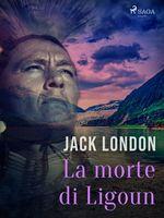 Vente Livre Numérique : La morte di Ligoun  - Jack London