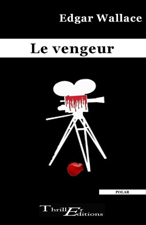 Le vengeur  - Edgar WALLACE