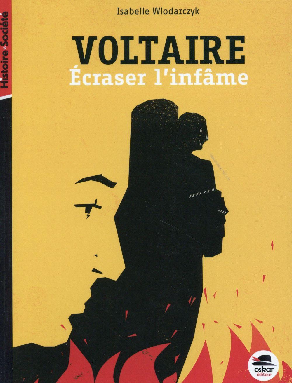 Voltaire ; écraser l'infâme
