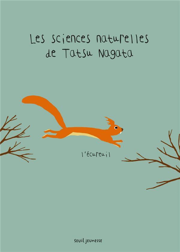 Les sciences naturelles de Tatsu Nagata ; l'écureuil