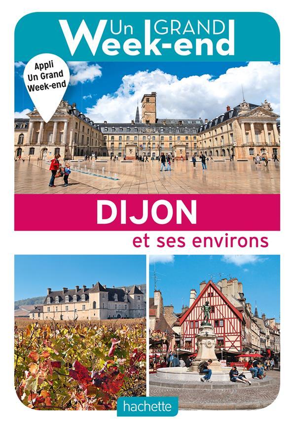 Un grand week-end ; à Dijon