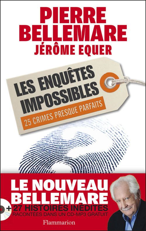 Les enquetes impossibles ; 25 crimes presque parfaits