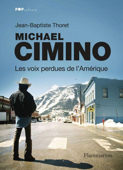 Michael Cimino ; les voix perdues de l'Amérique
