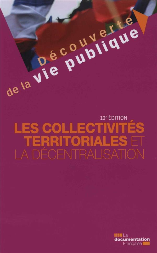 Les collectivités territoriales et la décentralisation (10e édition)