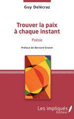 Vente EBooks : Trouver la paix à chaque instant  - Guy Delécraz