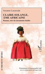 Vente EBooks : Claire-Solange, âme africaine  - Roger Little - Emmanuelle Gall