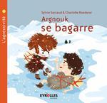 Vente EBooks : Argnouk se bagarre ; l'agressivité  - Sylvie Sarzaud - Charlotte Roederer