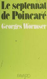 Le Septennat de Poincaré