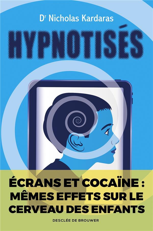 Hypnotisés ; écrans et cocaïne : mêmes effets sur le cerveau des enfants