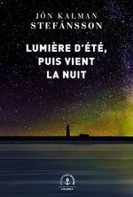 Vente EBooks : Lumière d'été, puis vient la nuit  - Jón Kalman Stefánsson
