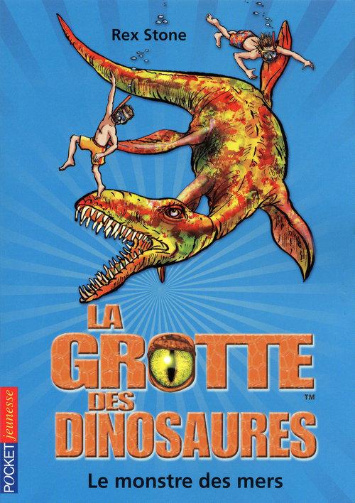 la grotte des dinosaures t.8 ; le monstre des mers