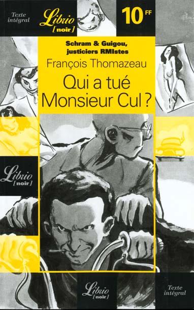 Schram & Guigou, justiciers RMIstes t.1 ; qui a tué Monsieur Cul ?
