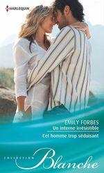 Vente Livre Numérique : Un interne irrésistible - Cet homme trop séduisant  - Emily Forbes