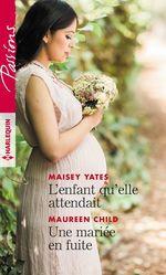 Vente Livre Numérique : L'enfant qu'elle attendait - Une mariée en fuite  - Maisey Yates - Maureen Child