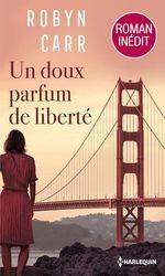 Vente EBooks : Un doux parfum de liberté  - Robyn Carr