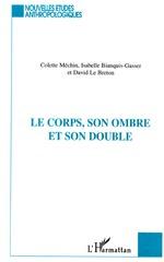 Vente EBooks : LE CORPS, SON OMBRE ET SON DOUBLE  - David LE BRETON - Colette Méchin - Isabelle Bianquis