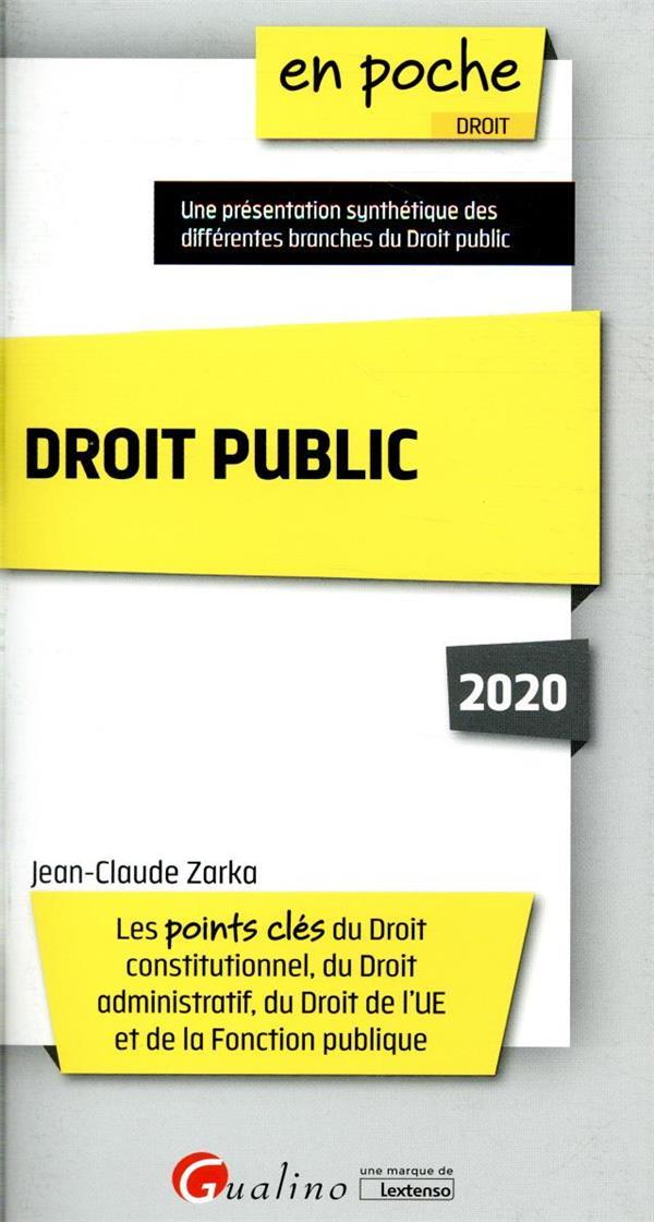 Droit public ; les points clés du droit constitutionnel, du droit administratif, du droit de l'UE et de la Fonction publique (édition 2020)