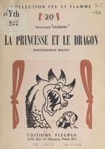 La princesse et le dragon  - Jean-Louis Guidoni