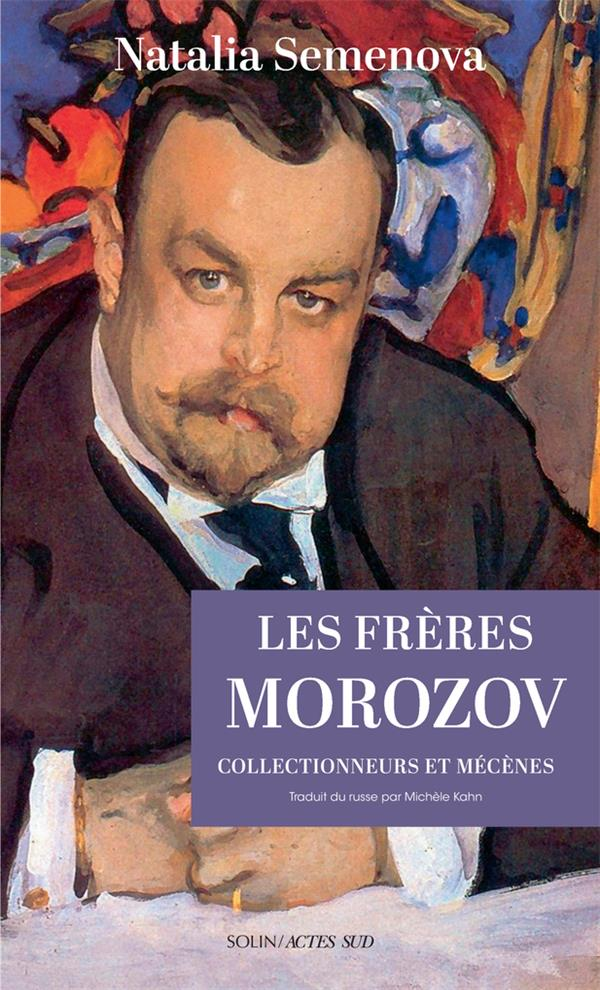 Les frères Morozov, collectionneurs et mécènes