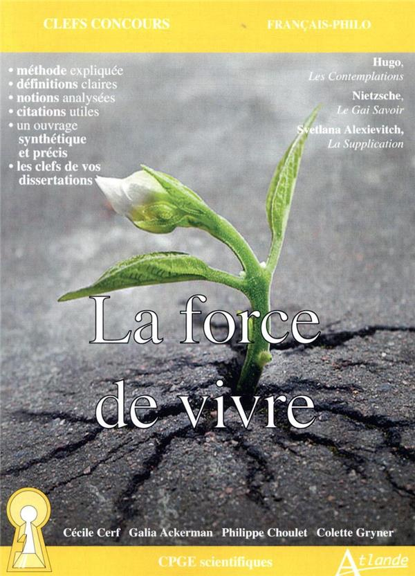 La force de vivre ; Hugo, Les Contemplations; Nietzsche, Le Gai Savoir; Alexievitch, La Supplication (édition 2021)