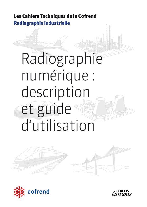 Radiographie numérique ; description et guide d'utilisation