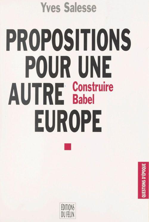 Proposition pour une autre europe construire babel