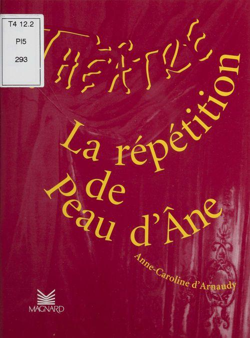 Théâtre en scène ; la répétition de Peau d'Âne