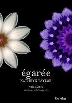 Égarée - L'étudiante, volume 3  - Kathryn Taylor