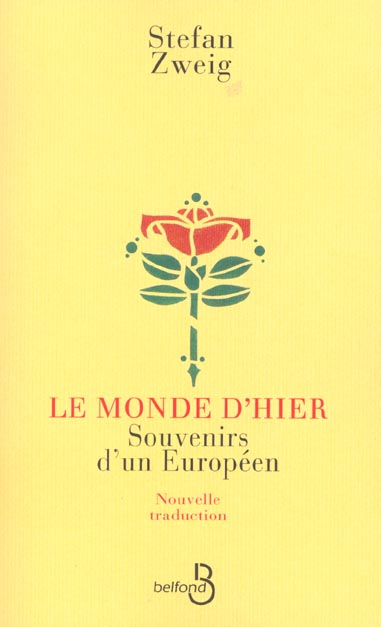 Le Monde D'Hier ; Souvenirs D'Un Europeen