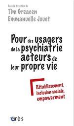 Couverture de Pour Des Usagers De La Psychiatrie Acteurs De Leur Propre Vie - Retablissement, Inclusion Sociale, E