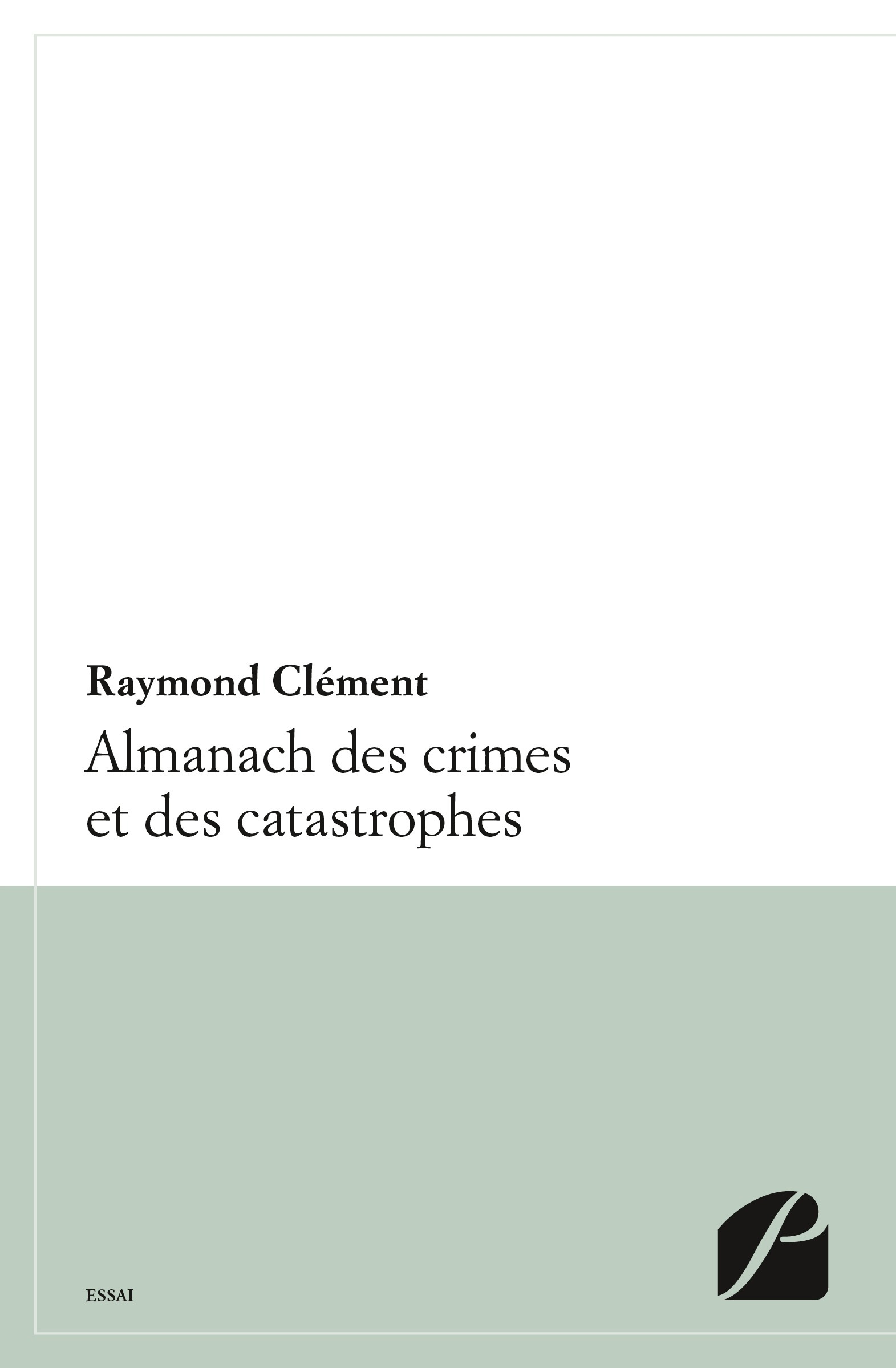 Almanach des crimes et catastrophes